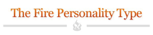 The Fire Personality Type