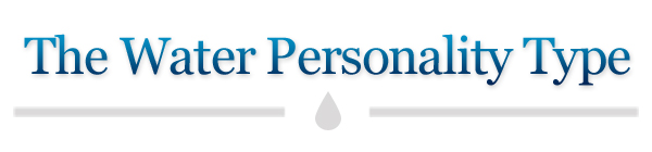 The Water Personality Type